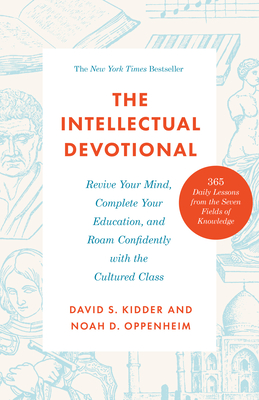 The Intellectual Devotional: Revive Your Mind, Complete Your Education, and Roam Confidently with the Cultured Class (The Intellectual Devotional Series) Cover Image