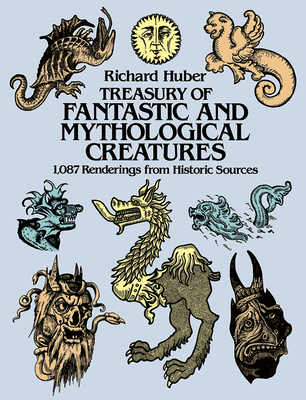 Treasury of Fantastic and Mythological Creatures: 1,087 Renderings from Historic Sources (Dover Pictorial Archive) Cover Image