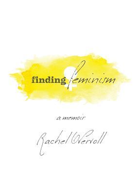 Cover for Finding Feminism A Memoir