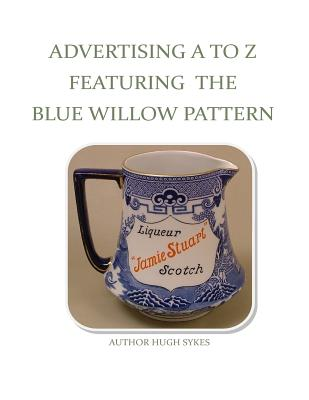 Advertising A To Z Featuring The Blue Willow Pattern Cover Image