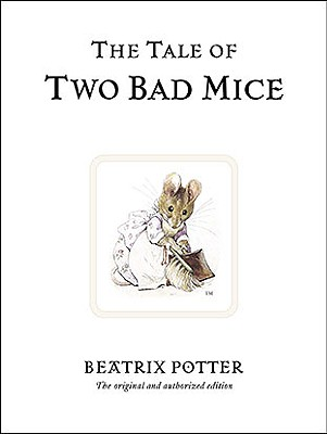 The Tale of Two Bad Mice (Peter Rabbit #5) Cover Image
