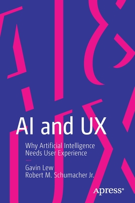 AI and UX: Why Artificial Intelligence Needs User Experience Cover Image