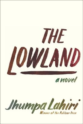 The Lowland (Hardcover) By Jhumpa Lahiri