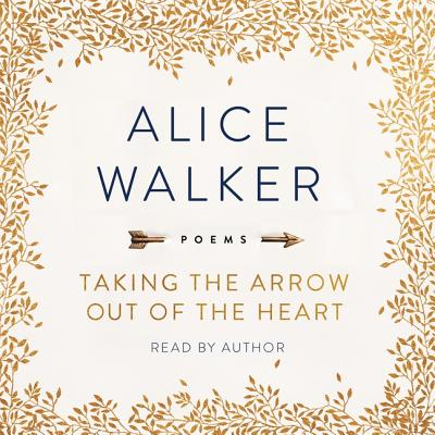 Taking the Arrow Out of the Heart: Poems Cover Image