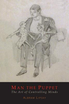 Man the Puppet: The Art of Controlling Minds Cover Image