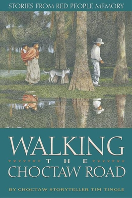 Walking the Choctaw Road: Stories from Red People Memory Cover Image