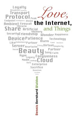 Love, the Internet, and Things Cover Image