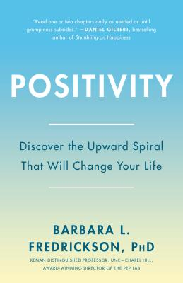 Positivity: Top-Notch Research Reveals the 3-To-1 Ratio That Will Change Your Life Cover Image
