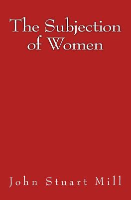 The Subjection of Women: Original Edition of 1911 Cover Image