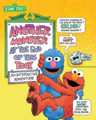 Sesame Street: Another Monster at the End of This Book an Interactive Adventure by Tom Brannon