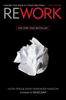 Rework (Hardcover) By Jason Fried, David Heinemeier Hansson