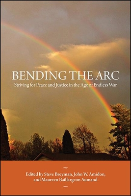 Bending the ARC: Striving for Peace and Justice in the Age of Endless War Cover Image
