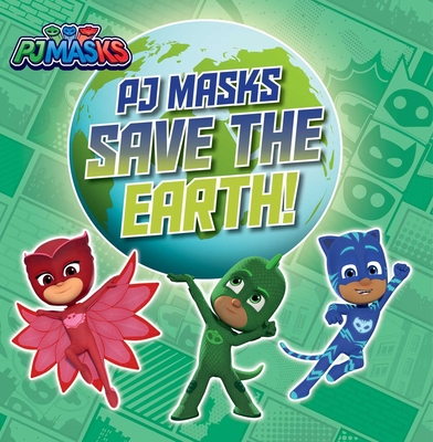 PJ Masks Save the Earth! Cover Image