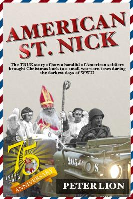 American St. Nick: A TRUE story of Christmas and WWII that's never been forgotten Cover Image