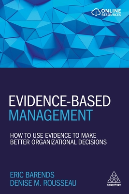 Evidence-Based Management: How to Use Evidence to Make Better Organizational Decisions Cover Image