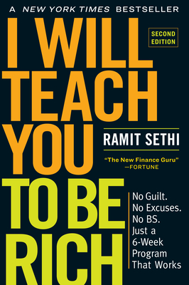 I Will Teach You to Be Rich, Second Edition: No Guilt. No Excuses. No B.S. Just a 6-Week Program That Works. Cover Image