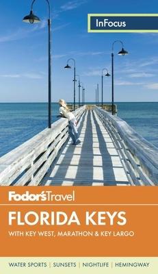 Fodor's in Focus Florida Keys: With Key West, Marathon & Key Largo (Travel Guide #5) Cover Image