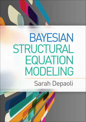 Bayesian Structural Equation Modeling (Methodology in the Social Sciences) Cover Image