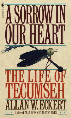 A Sorrow in Our Heart: The Life of Tecumseh Cover Image