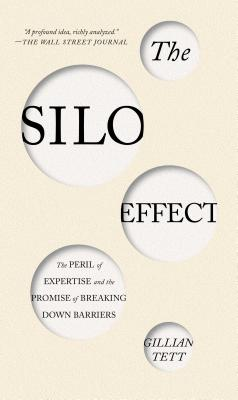 The Silo Effect: The Peril of Expertise and the Promise of Breaking Down Barriers Cover Image
