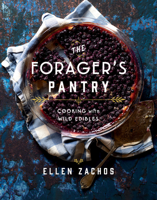 The Forager's Pantry: Cooking with Wild Edibles Cover Image