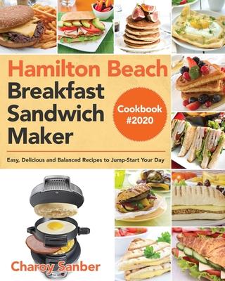 Hamilton Beach Breakfast Sandwich Maker Cookbook #2020 Cover Image