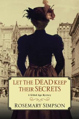 Let the Dead Keep Their Secrets (A Gilded Age Mystery #3) Cover Image