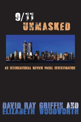 9/11 Unmasked: An International Review Panel Investigation Cover Image