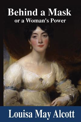 Behind a Mask: or A Woman's Power Cover Image