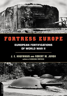 Fortress Europe: European Fortifications Of World War II Cover Image