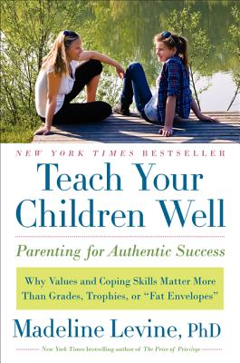 Teach Your Children Well: Parenting for Authentic Success Cover Image