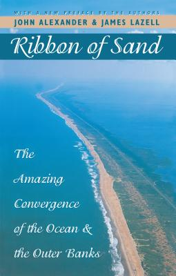 Ribbon of Sand: The Amazing Convergence of the Ocean and the Outer Banks (Chapel Hill Books) Cover Image