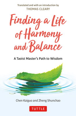 Finding a Life of Harmony and Balance: A Taoist Master's Path to Wisdom Cover Image
