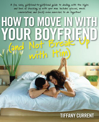 How to Move in with Your Boyfriend (and Not Break Up with Him) Cover