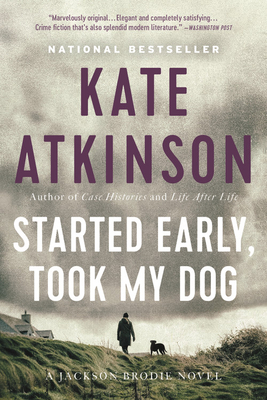 Started Early, Took My Dog: A Novel (Jackson Brodie #4) Cover Image