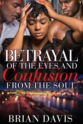 Betrayal of the eyes and Confusion from the Soul Cover Image