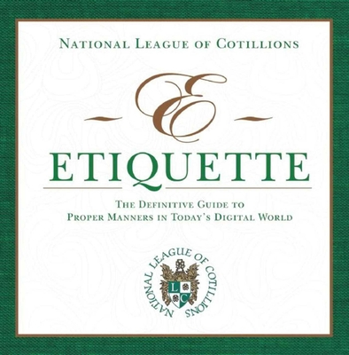 E-Etiquette: The Definitive Guide to Proper Manners in Today's Digital World Cover Image