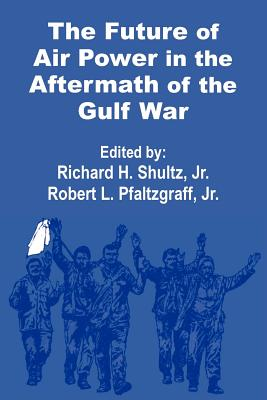 The Future of Air Power in the Aftermath of the Gulf War Cover Image