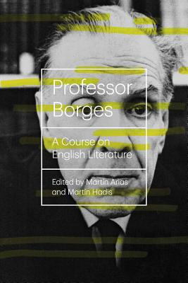 Professor Borges: A Course on English Literature (New Directions Books) Cover Image
