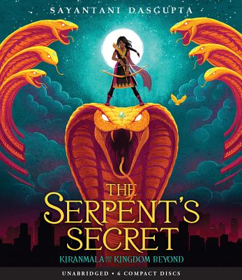 The Serpent's Secret (Kiranmala and the Kingdom Beyond #1) Cover Image