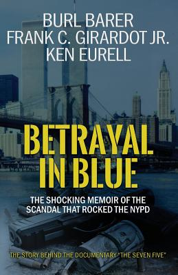 Betrayal in Blue: The Shocking Memoir of the Scandal That Rocked the NYPD Cover Image