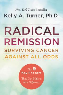 Radical Remission: Surviving Cancer Against All Odds Cover Image
