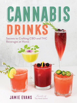 Cannabis Drinks: Secrets to Crafting CBD and THC Beverages at Home Cover Image
