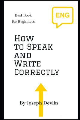 How to Speak and Write Correctly (Annoted) Cover Image
