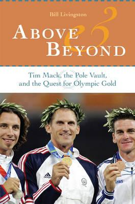 Above and Beyond: Tim Mack, the Pole Vault, and the Quest for Olympic Gold Cover Image