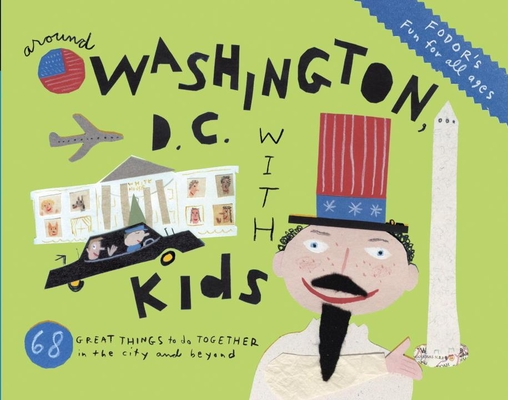 Fodor's Around Washington, D.C. with Kids Cover