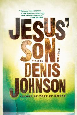 Jesus' Son: Stories (Picador Modern Classics #3) Cover Image