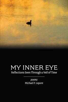 My Inner Eye: Reflections Seen Through a Veil of Time Cover Image