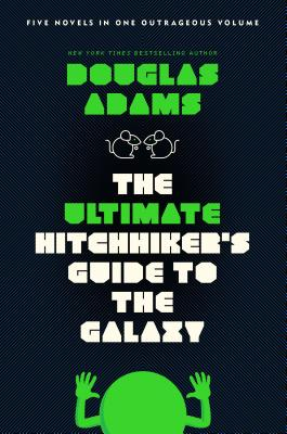 The Ultimate Hitchhiker's Guide to the Galaxy: Five Novels in One Outrageous Volume Cover Image