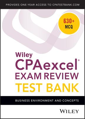 Wiley Cpaexcel Exam Review 2018 Test Bank: Business Environment and Concepts (1-Year Access) Cover Image